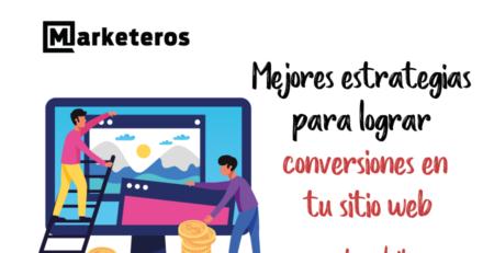 Mejores-estrategias-para-lograr-conversiones-en-tu-sitio-web