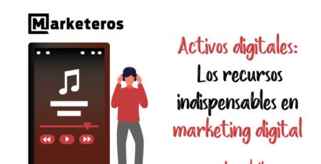 Activos-digitales-los-recursos-indispensables-en-marketing-digital