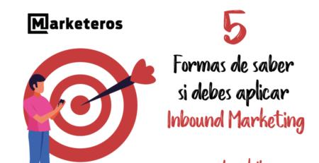 5-formas-de-saber-si-debes-aplicar-inbound-marketing