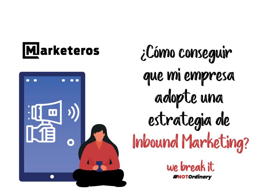 Como-conseguir-que-mi-empresa-adopte-una-estrategia-de-inbound-marketing